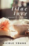 Lilac Love: A Romantic Thriller (Short Story Book-2)