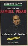 Le Chantier de l'avenir : entretiens avec Samuel Pisar (Les grands entretiens)