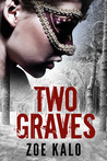 Two Graves by Zoe Kalo