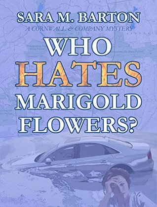Who Hates Marigold Flowers? (A Cornwall & Company Mystery Book 1)