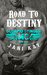 Road To Destiny by Jani Kay