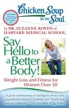 Chicken Soup for the Soul: Say Hello to a Better Body