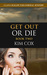 Get Out or Die (Lana Malloy...