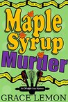 Maple Syrup Murder (An Oh Fudge! Cozy Mystery Series #1)