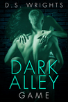 Download Dark Alley: Game (Dark Alley, #5; Dark Alley Season, #1.5)
