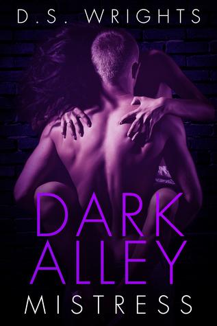 Dark Alley Mistress (Dark Alley, #8) by D.S. Wrights