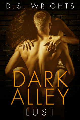 Dark Alley Lust (Dark Alley, #7) by D.S. Wrights