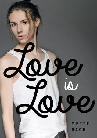 Love Is Love by Mette Bach