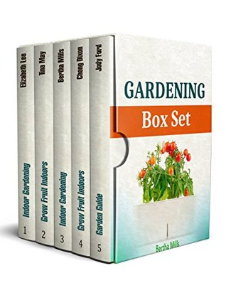 Gardening Box Set: The Best Guides to Learn How to Easily Grow Fruit and Vegetables at Home