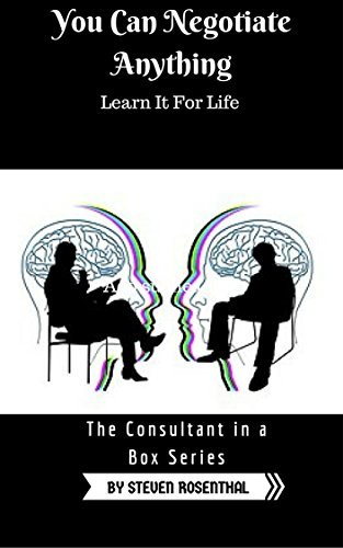 You Can Negotiate Anything: Learn It For Life: A Guide to Becoming A Negotiation Guru (The Consultant In A Box Series)