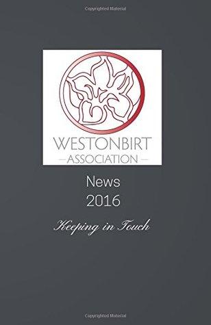 westonbirt-association-news-2016-the-annual-news-magazine-for-the-alumni-of-westonbirt-school