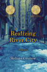 Realizing River City by Melissa Grunow