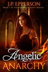 Angelic Anarchy by J.P. Epperson
