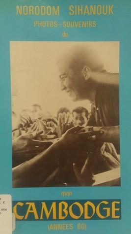 Photos-souvenirs de mon Cambodge : années 60