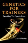 Genetics for Trainers by Arnaud Ferec