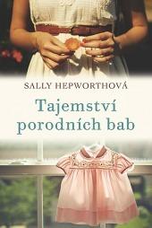 Tajemství porodních bab by Sally Hepworth