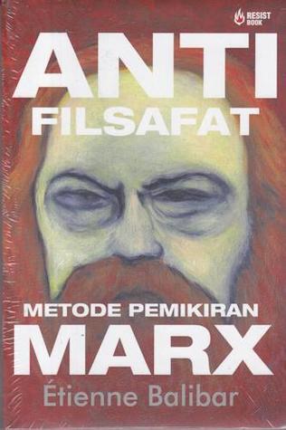 Anti Filsafat Marx: Metode Pemikiran Marx
