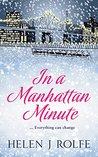 In a Manhattan Minute by Helen J. Rolfe
