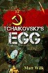 Tchaikovsky's Egg: A Martin Forn Series Novel