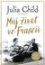 Můj život ve Francii by Julia Child