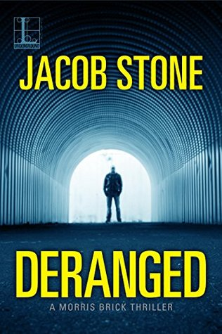 Deranged (A Morris Brick Thriller, #1)