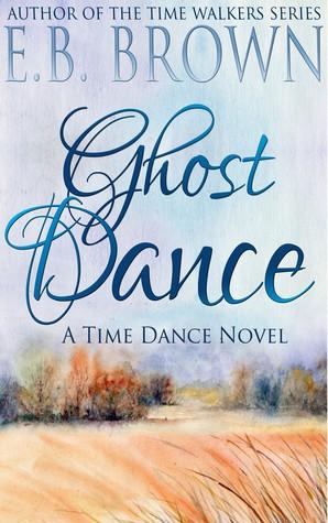 Ghost Dance (Time Dance #1)