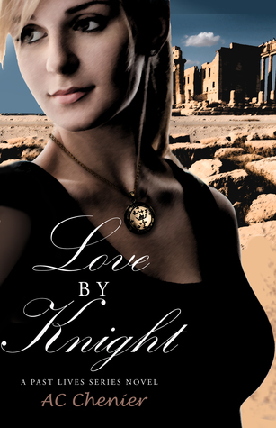 Love by Knight by A.C. Chenier