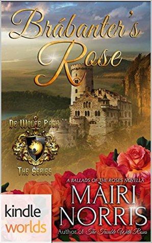 Brábanter's Rose (World of de Wolfe Pack; Ballads of the Roses #5)