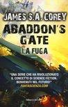 Abaddon's Gate. La fuga by James S.A. Corey