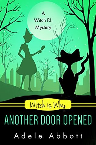 Witch Is Why Another Door Opened (A Witch P.I. Mystery #15)