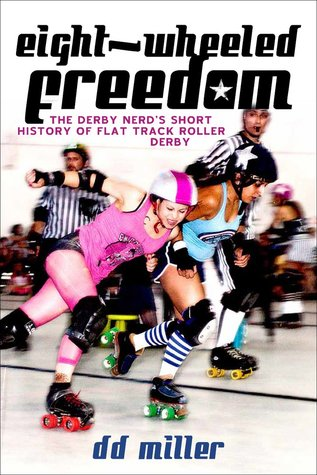 eight-wheeled-freedom-the-derby-nerd-s-short-history-of-flat-track-roller-derby