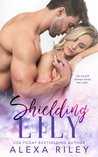 Shielding Lily by Alexa Riley
