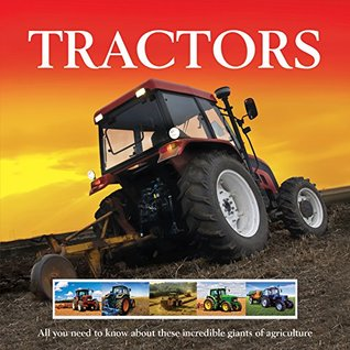 Tractors: All You Need to Know about these Incredible Giants of Agriculture