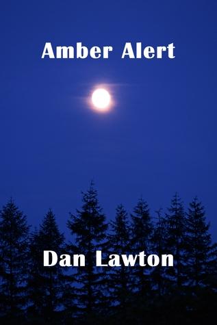 Amber Alert by Dan Lawton