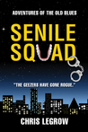 Senile Squad: Adventures of the Old Blues