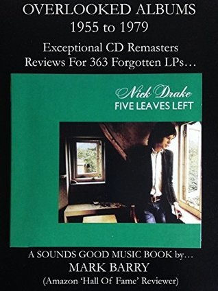 OVERLOOKED ALBUMS 1955 to 1979 - Exceptional CD Remasters - Reviews For 373 Forgotten LPs... (Sounds Good Music Book)