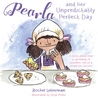 Pearla and her Unpredictably Perfect Day: A story about how a sprinkling of mistakes can be a recipe for success