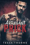 Arrogant Prick by Tessa Thorne