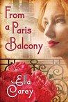 From a Paris Balcony by Ella Carey
