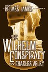 The Wilhelm Conspiracy (A Sherlock Holmes and Lucy James Mystery Book 2)