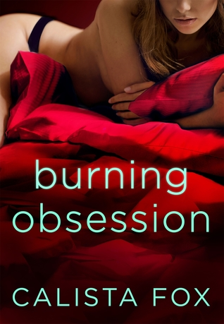 Burning Obsession by Calista Fox