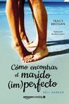 Cómo encontrar el marido (im)perfecto by Tracy Brogan