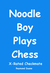 Noodle Boy Plays Chess