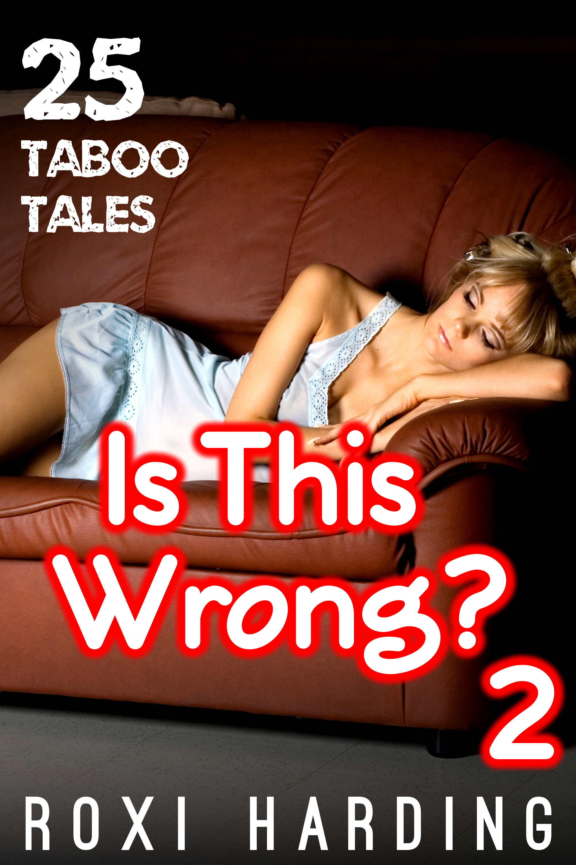 Is This Wrong? 2 - 25 Taboo Tales