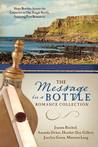 The Message in a Bottle Romance Collection: Hope Reaches Across the Centuries Through One Single Bottle, Inspiring Five Romances