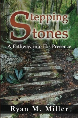 Stepping Stones: A Pathway into His Presence