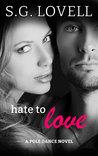 Hate To Love (Pole Dance, #3)