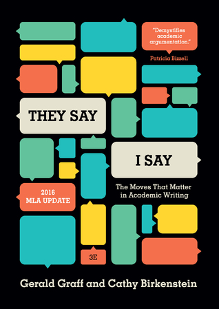 """They Say / I Say"": The Moves That Matter in Academic Writing, with 2016 MLA Update"