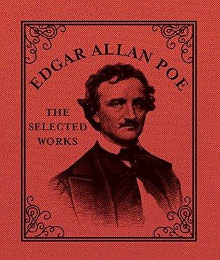 Edgar Allan Poe: The Selected Works