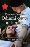 Odiami come io ti amo by Penelope Douglas
